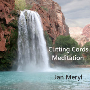 Cutting Cords Guided Healing Meditation CD cover