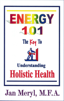 Energy 101- book by Medical Intuitive Jan Meryl