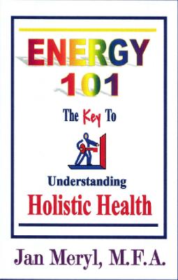 Energy 101- book by Medical Intuitive Jan Meryl